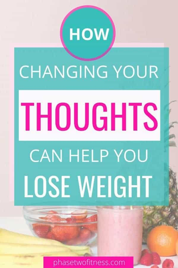 How Changing your thoughts can help you lose weight
