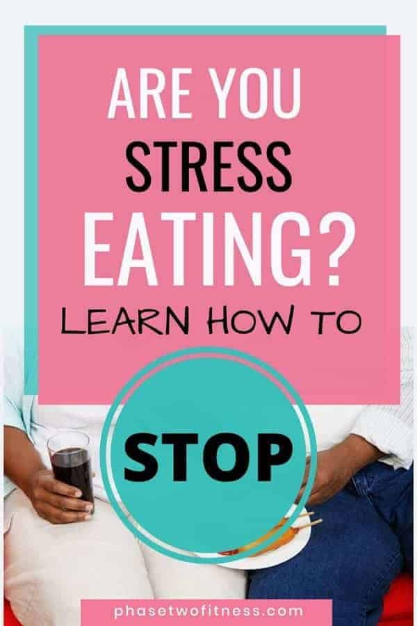 Learn how to stop stress eating