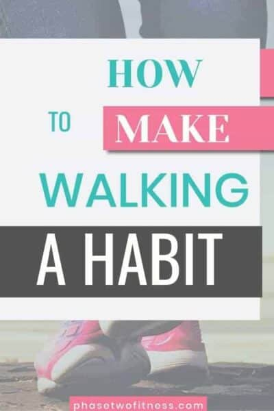 How to make walking a habit