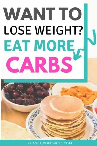If you want to lose weight eat more carbs