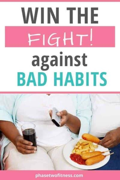You can win the fight against bad habits