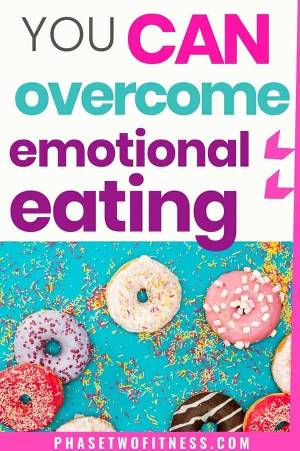 You can overcome emotional eating