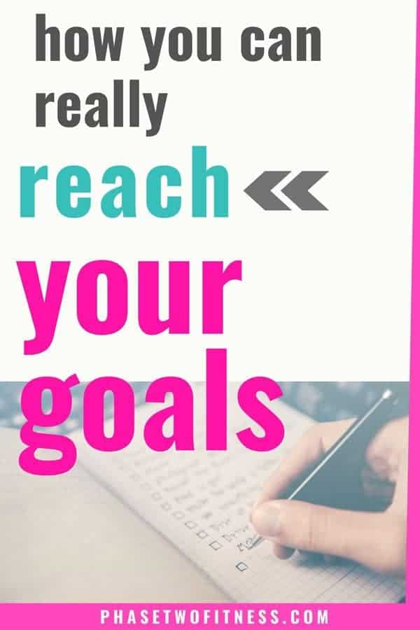 how you can really reach your goals