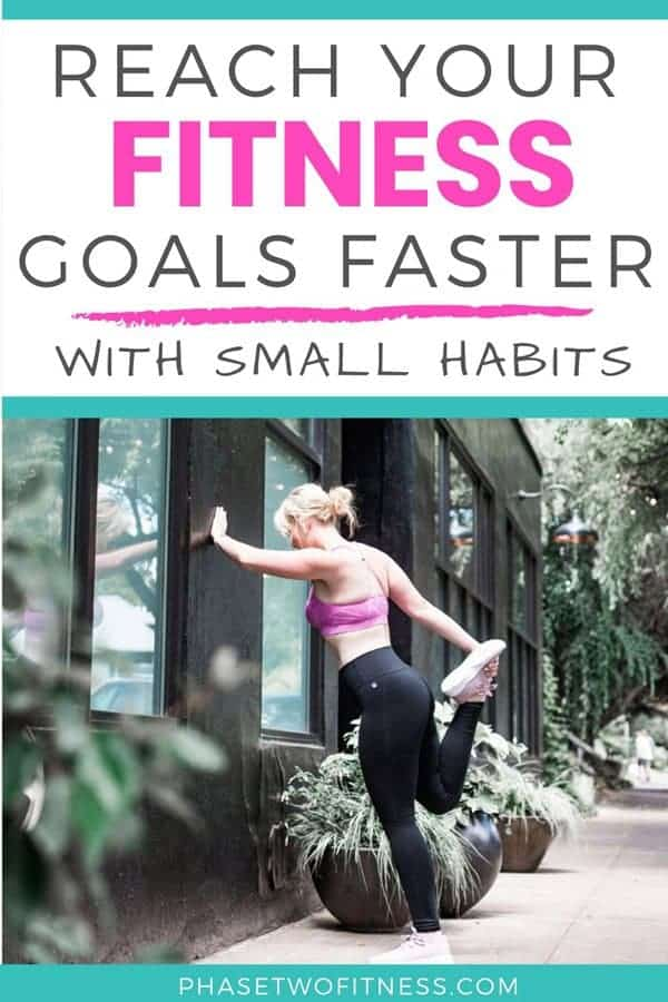 Reach your fitness goals faster with small habits